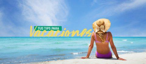 3 Tips para planear tus vacaciones perfectas